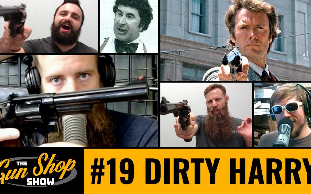 The Gun Shop Show #19 Dirty Harry