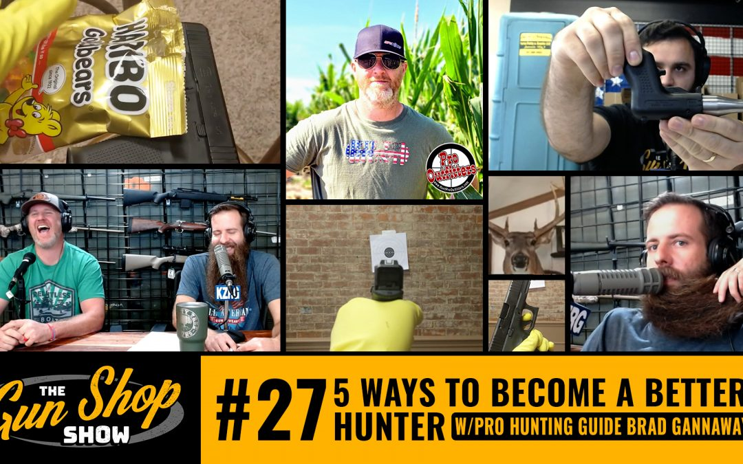 The Gun Shop Show #27 5 Ways To Become A Better Hunter