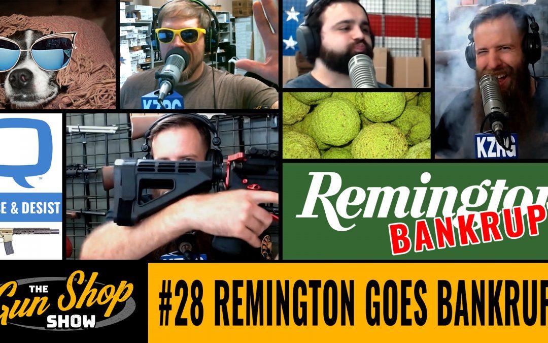The Gun Shop Show #28 Remington Goes Bankrupt