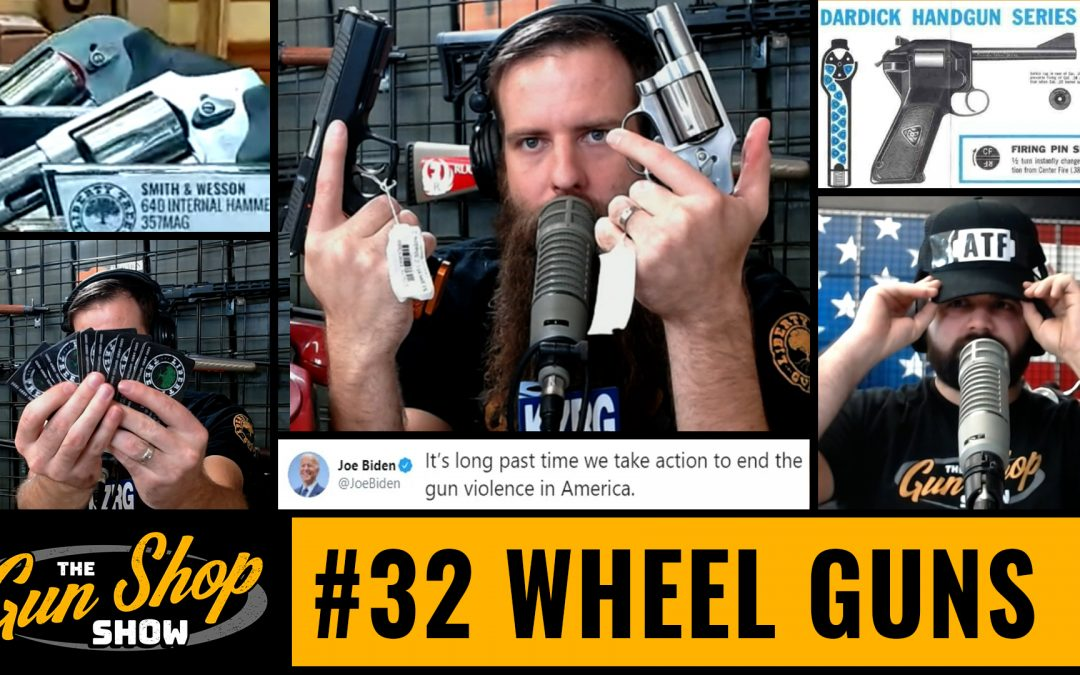 The Gun Shop Show #32 Wheel Guns
