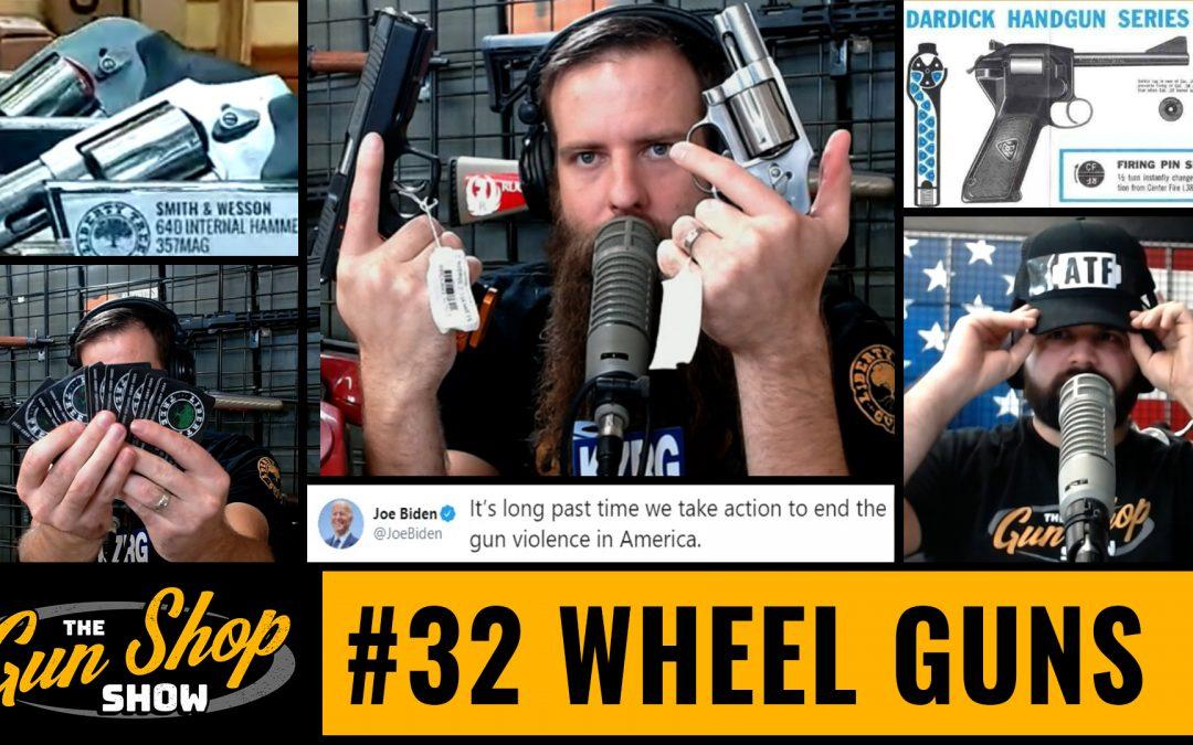 The Gun Shop Show #32 Wheel Guns