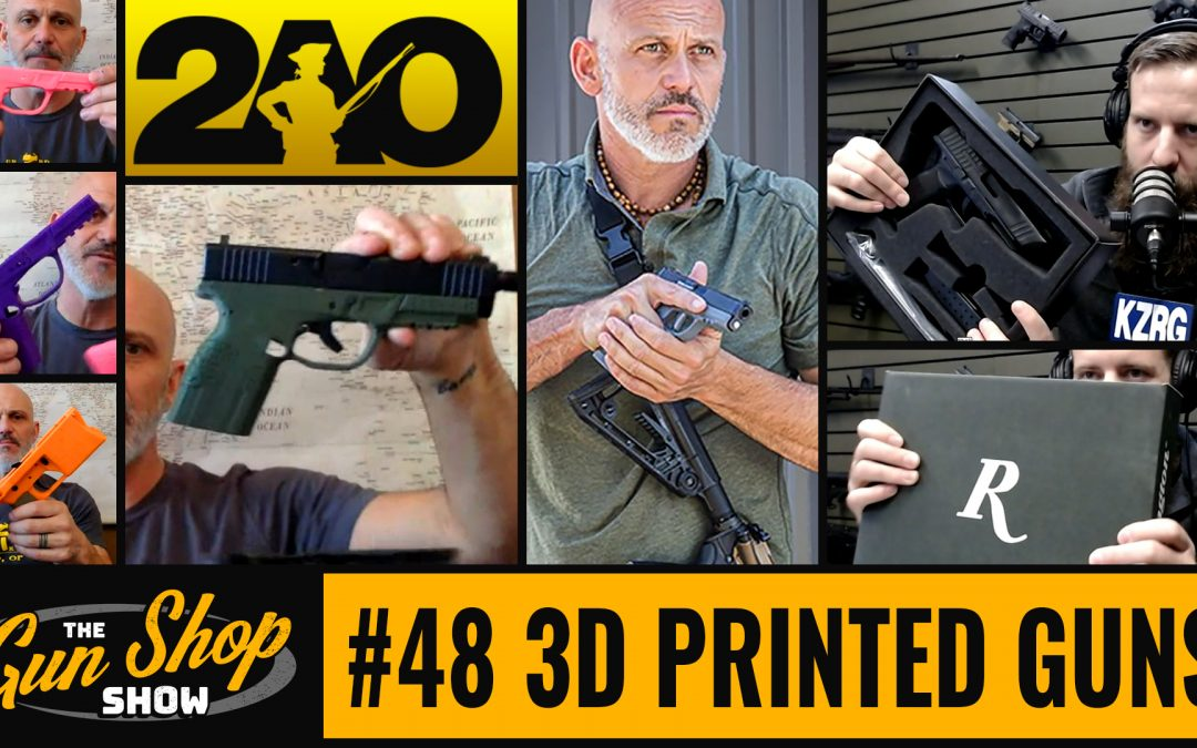 The Gun Shop Show #48 3D Printed Guns with Rob Pincus
