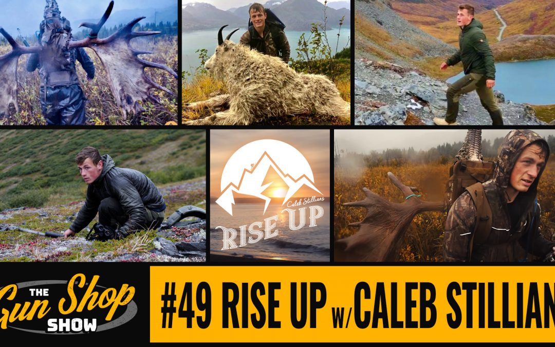 The Gun Shop Show #49 Rise Up with Caleb Stillians