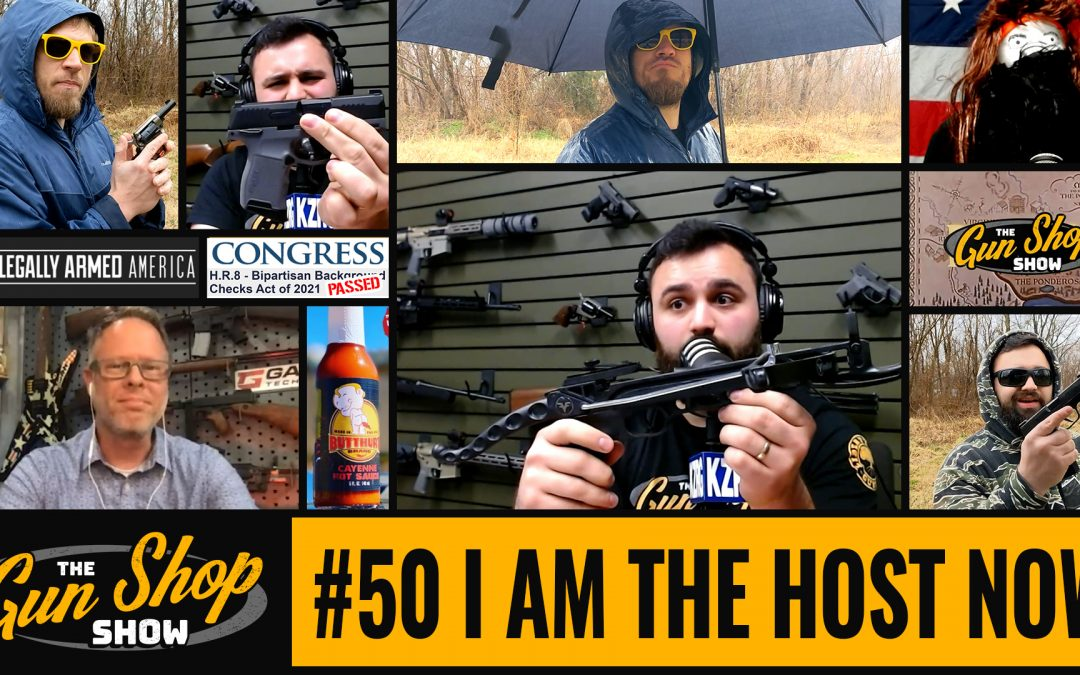 The Gun Shop Show #50 I Am The Host Now