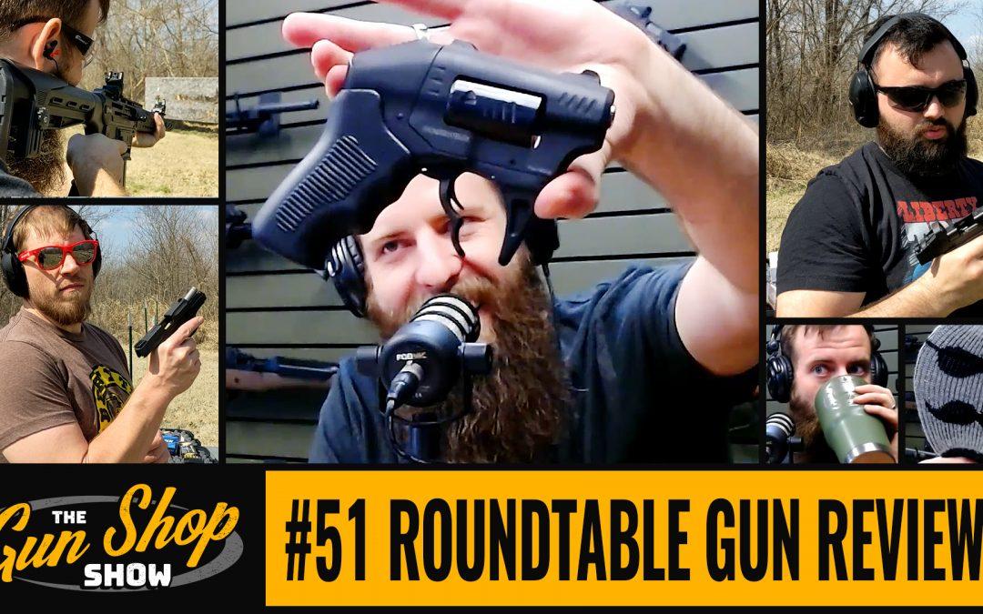 The Gun Shop Show #51 Roundtable Gun Reviews
