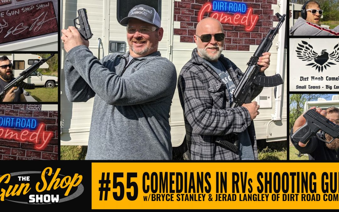 The Gun Shop Show #55 Comedians in RVs Shooting Guns