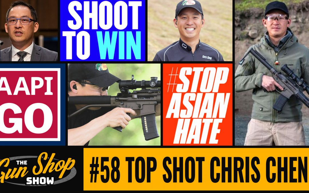 The Gun Shop Show #58 Top Shot Chris Cheng