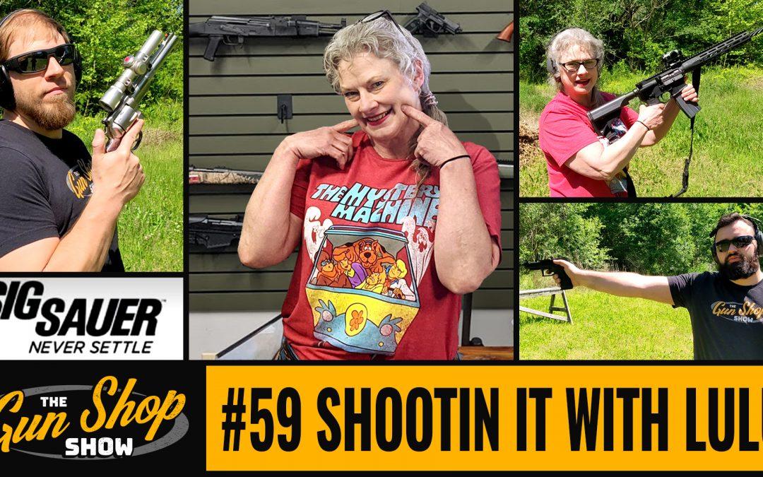 The Gun Shop Show #59 Shootin It With LuLu