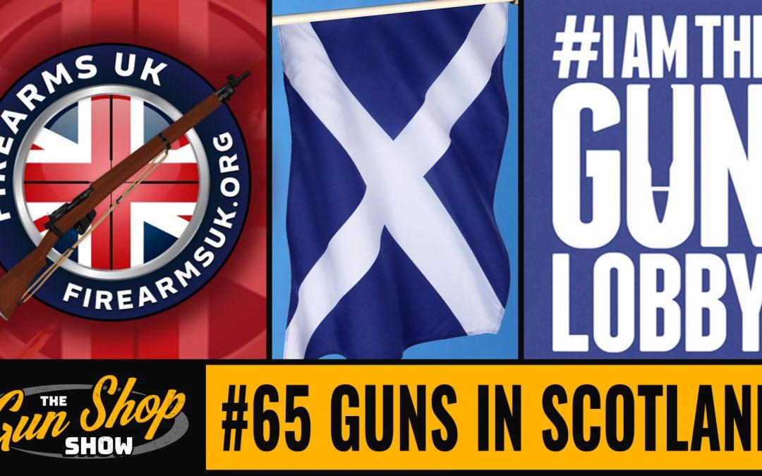 The Gun Shop Show #65 Guns in Scotland
