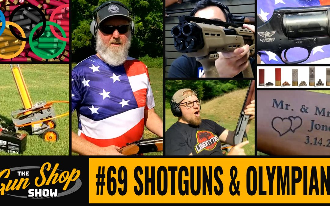 The Gun Shop Show #69 Shotguns & Olympians