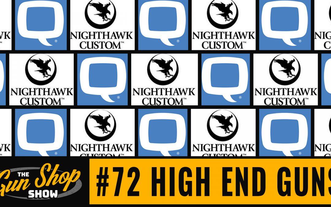 The Gun Shop Show #72 High End Guns